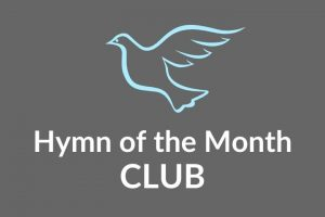 Hymn of the Month CLUB